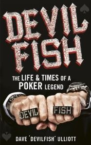Devilfish - The File & Times of a Poker Legend