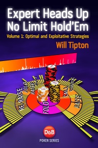 Expert Heads Up No Limit Hold'em by Will Tipton